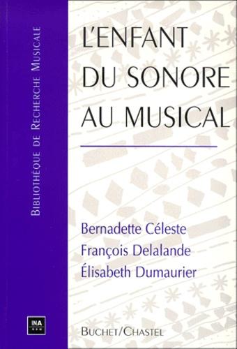 Elisabeth Dumaurier et Bernadette Céleste - L'enfant du sonore au musical.
