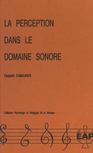 Elisabeth Dumaurier et Jean-Pierre Mialaret - La perception dans le domaine sonore.