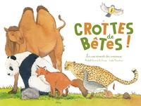 Elisabeth Dumont-Le Cornec et Emilie Vanvolsem - Crottes de bêtes ! - Les excréments des animaux.