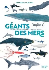 Elisabeth Dumont-Le Cornec - Découvre le monde - Géants des mers.