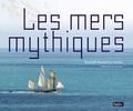 Elisabeth Dumont-Le Cornec - Les mers mythiques.