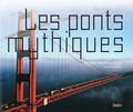 Elisabeth Dumont-Le Cornec - Les ponts mythiques.