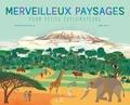 Elisabeth Dumont-Le Cornec et Agathe Demois - Merveilleux paysages pour petits explorateurs.