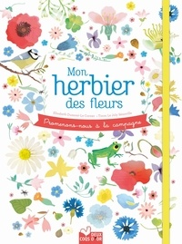 Elisabeth Dumont-Le Cornec - Mon herbier de fleurs - Promenons-nous à la campagne.
