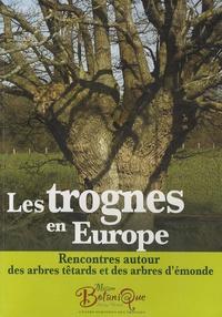 Elisabeth Dumont et François-Xavier Jacquin - Les trognes en Europe - Rencontres autour des arbres têtards et des arbres d'émonde.