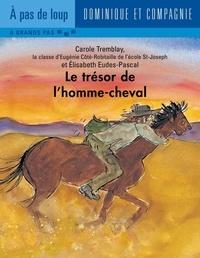 Elisabeth Eudes-Pascal et Carole Tremblay - Le trésor de l'homme-cheval.