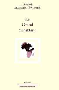Elisabeth-Ewombe Moundo - Le grand semblant.