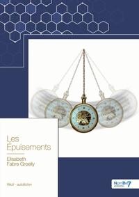 Téléchargements de livres électroniques pour ordinateurs portables Les Epuisements (French Edition) CHM par Elisabeth Fabre Groelly