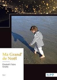 Elisabeth Fabre Groelly - Ma grand' de Noël.