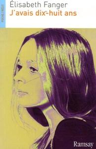 Elisabeth Fanger - J'avais dix-huit ans.