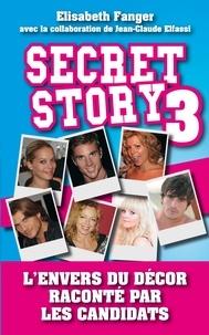 Elisabeth Fanger - Secret Story 3 - L'envers du décor raconté par les candidats.