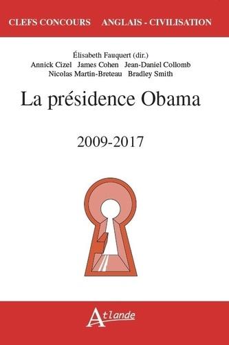 La présidence Obama. 2009-2017