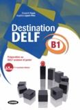 Elisabeth Faure et Angéline Lepori-Pitre - Destination DELF B1 - Préparation au DELF scolaire et junior. 1 Cédérom