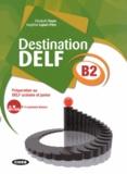 Elisabeth Faure et Angéline Lepori-Pitre - Destination DELF B2 - Préparation au DELF scolaire et junior. 1 Cédérom