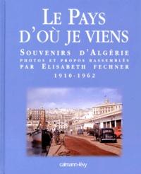 Deedr.fr Le Pays d'où je viens - Souvenirs d'Algérie, 1910-1962 Image