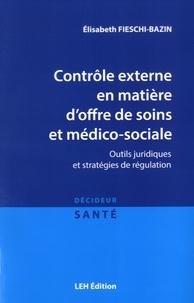 Contrôle externe en matière doffre de soins et médico-sociale - Outils juridiques et stratégies de régulation.pdf