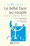 Elisabeth Fivaz-Depeursinge et Diane-A Philipp - Le bébé face au couple - Accompagner les familles avec jeunes enfants.
