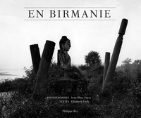 Elisabeth Foch et Jean-Marc Payot - En Birmanie.