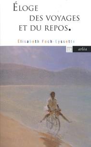 Elisabeth Foch-Eyssette - Eloge des voyages et du repos.