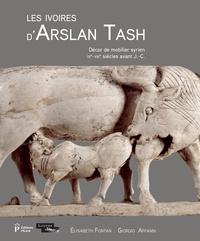 Elisabeth Fontan et Giorgio Affanni - Les ivoires d'Arslan Tash - Décor de mobilier syrien (IXe-VIIIe siècles avant J-C).