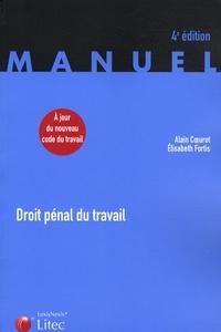 Elisabeth Fortis et Alain Coeuret - Droit pénal du travail.