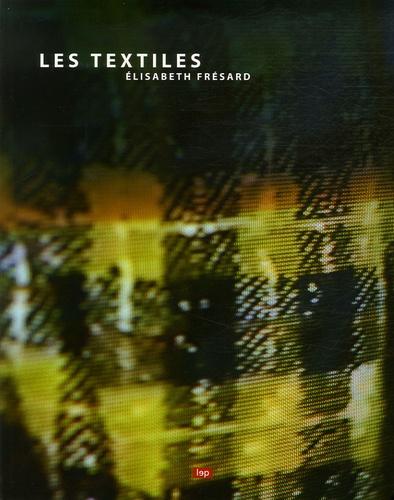 Elisabeth Frésard - Les textiles - Connaissances des matériaux.