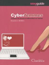 Elisabeth G. Iborra - Cyberfemmes - Comment les femmes se débrouillent sur Internet.