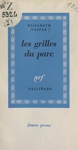 Elisabeth Gaspar - Les grilles du parc.