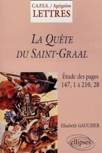 Elisabeth Gaucher - La Quête du Saint-Graal (d'après l'édition critique d'A. Pauphilet) - Etude des pages 147, 1 à 210, 28.