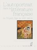 Elisabeth Gaucher-Rémond et Jean Garapon - L'autoportrait dans la littérature française - Du Moyen Age au XVIIe siècle.