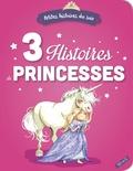 Elisabeth Gausseron et Eléonore Cannone - 3 histoires de princesses.