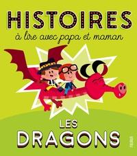 Elisabeth Gausseron et Patrick Morize - Histoires à lire avec papa et maman - Les dragons.