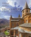 Elisabeth Gausseron et Priscille de Lassus - Lieux sacrés - 40 sites de France ou souffle l'esprit.