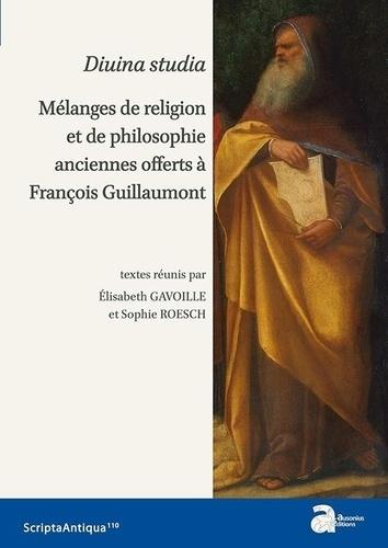 Elisabeth Gavoille et Sophie Roesch - Divina studia - Mélanges de religion et de philosophie anciennes offerts à François Guillaumont.