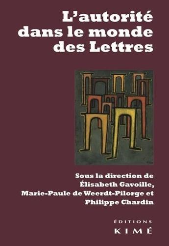 Elisabeth Gavoille et Marie-Paule de Weerdt-Pilorge - L'autorité dans le monde des Lettres.