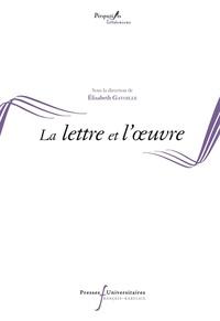Elisabeth Gavoille - La lettre et l'oeuvre.