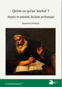 """Elisabeth Gavoille - Qu'est-ce qu'un """"auctor"""" ? - Auteur et autorité, du latin au français."""