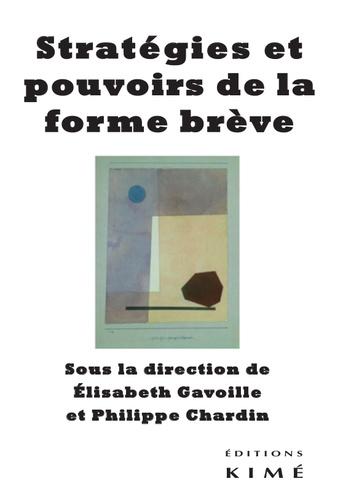 Elisabeth Gavoille et Philippe Chardin - Stratégies et pouvoirs de la forme brève.