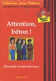 Elisabeth Gentet-Ravasco - Attention, béton !.