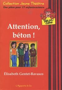 Elisabeth Gentet-Ravasco - Attention, béton !.