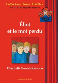 Elisabeth Gentet-Ravasco - Eliot et le mot perdu.