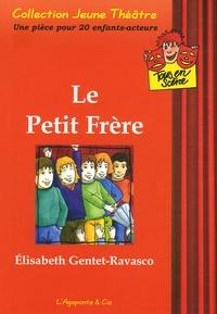 Elisabeth Gentet-Ravasco - Le petit frère.