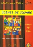 Elisabeth Gentet-Ravasco et Sophie Balazard - Scènes de square - Huit textes inédits pour trente enfants acteurs.