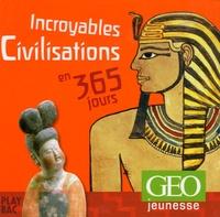 Elisabeth Gildé - Incroyables Civilisations en 365 jours.