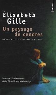 Elisabeth Gille - Un paysage de cendres.