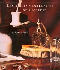 Elisabeth Gillion - Les belles centenaires de Picardie.