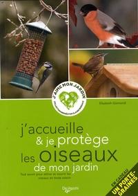 Elisabeth Gismondi - J'accueille et je protège les oiseaux de mon jardin.