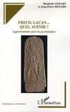 Elisabeth Godart et Jean-Pierre Benard - Freud, Lacan... Quel avenir ? - Aggiornamento pour la psychanalyse.