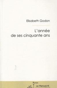 Elisabeth Godon - L'année de ses cinquante ans.