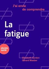 Elisabeth Gordon et Gérard Waeber - La fatigue.